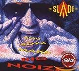 Songtexte von Slade - You Boyz Make Big Noize