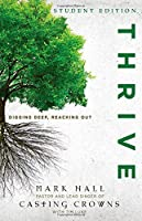 Thrive Student Edition: Digging Deep, Reaching Out by Mark Hall Tim Luke(2014-08-05)
