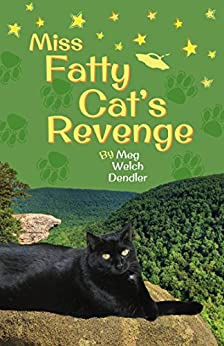Miss Fatty Cat's Revenge (Cats in the Mirror Book 3) by [Meg Dendler]