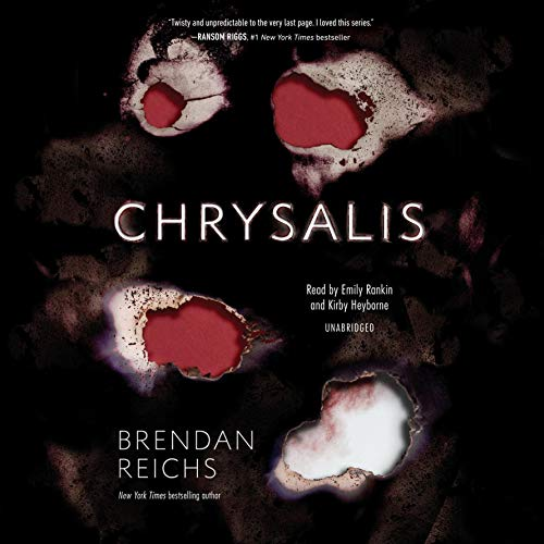 Chrysalis     Project Nemesis, Book 3              By:                                                                                                                                 Brendan Reichs                               Narrated by:                                                                                                                                 Emily Rankin,                                                                                        Kirby Heyborne                      Length: 11 hrs and 23 mins     15 ratings     Overall 4.8