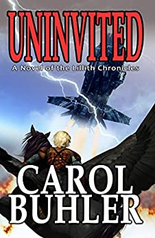 Uninvited: A First Contact Sci-Fi Adventure by [Carol Buhler]