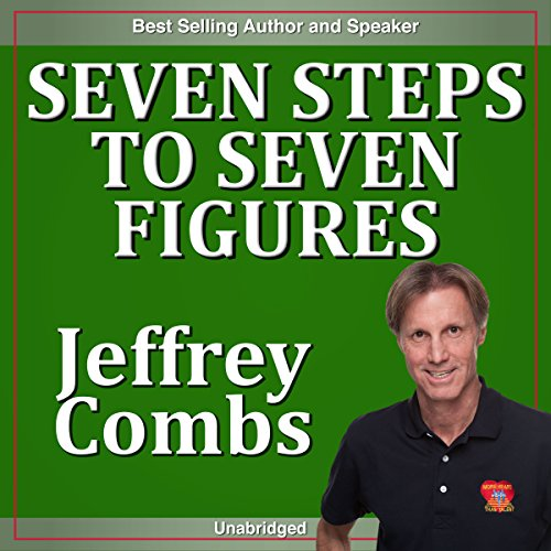 Seven Steps to Seven Figures Audiobook By Jeffrey Combs cover art