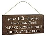 Since Little Fingers Touch Our Floor Please Remove Your Shoes at The Door - Take Your Shoes Off Sign for Door 6x12 Hanging - Home Decor Signs with Say