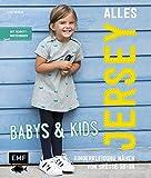 Alles Jersey – Babys & Kids: Kinderkleidung nähen: Alle Modelle in Größe 56-98 - Mit Schnittmusterbogen