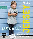 Alles Jersey - Babys & Kids Kinderkleidung nhen: Alle Modelle in Gre 56-98: Mit 3 Schnittmusterbogen