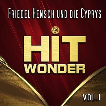 Hit Wonder: Friedel Hensch und die Cyprys, Vol. 1