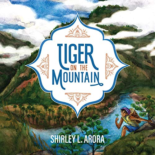 Tiger on the Mountain Audiobook By Shirley L. Arora, The Good and the Beautiful cover art