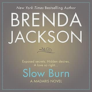 Slow Burn                   By:                                                                                                                                 Brenda Jackson                               Narrated by:                                                                                                                                 Pete Ohms                      Length: 9 hrs and 23 mins     120 ratings     Overall 4.8