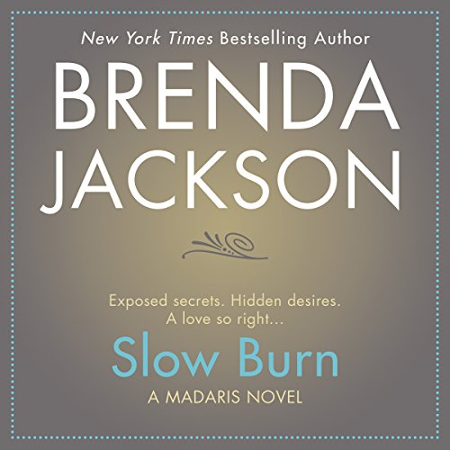 Slow Burn                   Written by:                                                                                                                                 Brenda Jackson                               Narrated by:                                                                                                                                 Pete Ohms                      Length: 9 hrs and 23 mins     Not rated yet     Overall 0.0