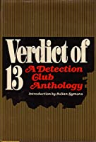 Verdict of 13: A Detection Club Anthology 0345289013 Book Cover