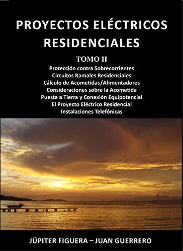 Proyectos Eléctricos Residenciales: Tomo II