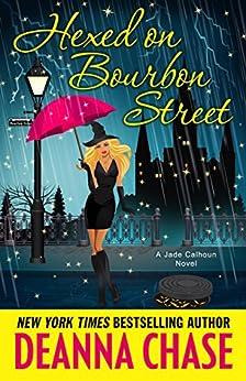 Hexed on Bourbon Street (The Jade Calhoun Series Book 8) by [Deanna Chase]