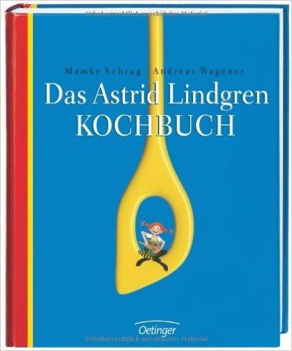 Das Astrid Lindgren Kochbuch von Andreas Wagener ( Juli 2008 )