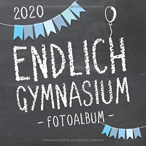 Endlich Gymnasium, Fotoalbum zur Einschulung in's Gymi 2020 für Jungen: Erinnerungsbuch & Album als Geschenk zum Schulstart am Gymnasium für angehende Schüler der 5. Klasse