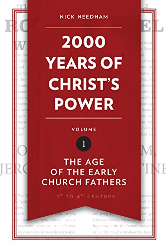 2,000 Years of Christ's Power Vol. 1: The Age of the Early Church Fathers (English Edition)