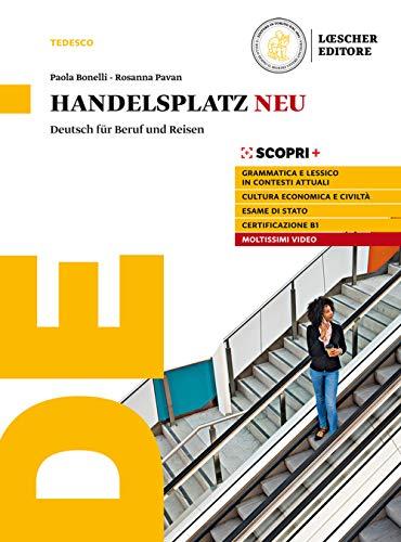 Handelsplatz Neu. Deutsch für Beruf und Reisen. Per il triennio delle Scuole superiori. Con e-book. Con espansione online
