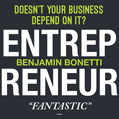 Entrepreneur: Doesn't Your Business Depend On It? audiobook cover art