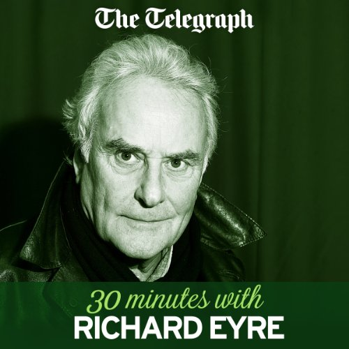 The Telegraph: 30 Minutes with Sir Richard Eyre cover art