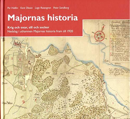 Majornas historia : krig och oxar, sill och socker : nedslag i uthamnen Majornas historia fram till 1920: 6 (Arkiv i Väst)