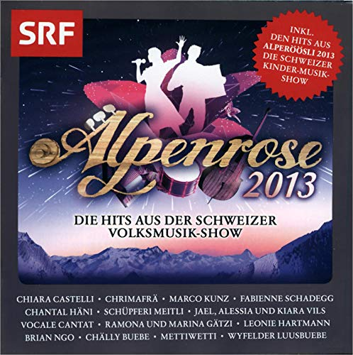 Alpenrose und Alperöösli 2013