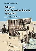 Feldpost einer Dresdner Familie 1940/1941: aus und nach Paris