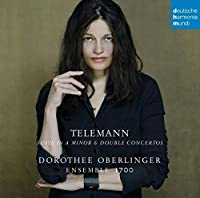 Telemann: Suite in a Minor & Double Conc by OBERLINGER / ENSEMBLE 1700 (2014-07-15)