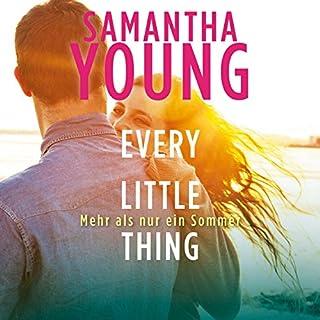 Every Little Thing - Mehr als nur ein Sommer     Hartwell-Love-Stories 2              Autor:                                                                                                                                 Samantha Young                               Sprecher:                                                                                                                                 Nina Schoene                      Spieldauer: 13 Std. und 2 Min.     653 Bewertungen     Gesamt 4,7
