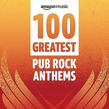 100 Greatest Pub Rock Anthems