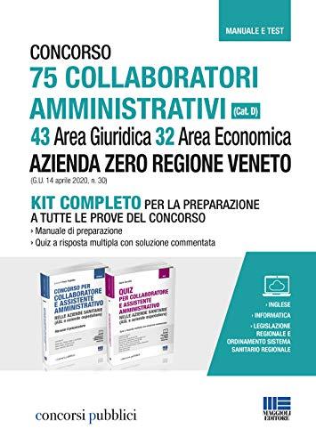 Concorso 75 collaboratori amministrativi (Cat. D). 43 Area Giuridica 32 Area Economica. Azienda Zero Regione Veneto (G.U. 14 aprile 2020, n. 30). Kit ... Con Contenuto digitale per accesso on line
