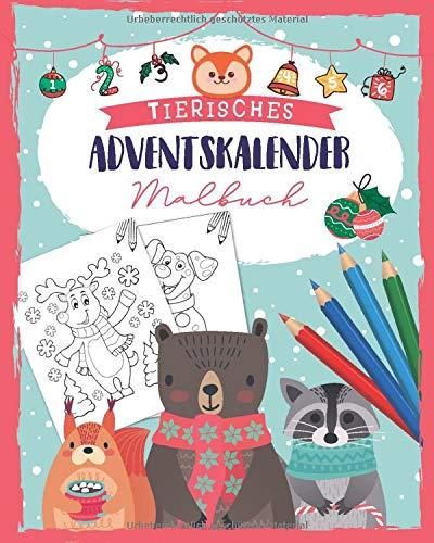 Tierisches Adventskalender Malbuch: Malbuch mit 24 tierischen Weihnachtsmotive zum Ausmalen - Adventskalender Buch und Malbuch Adventskalender für ... - Auch als Adventskalender Geschenke geeignet
