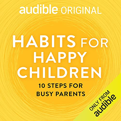 Habits For Happy Children Podcast By Dr Tim Sharp cover art
