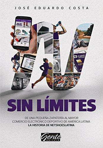Sin límites: De una pequeña zapatería al mayor comercio electrónico deportivo de...