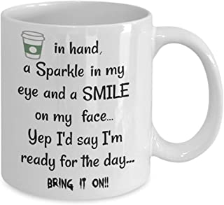 Mug in hand,a sparkle in my eye,smile on my face,bring it on! ready for the day.handmade white ceramic mug coffee