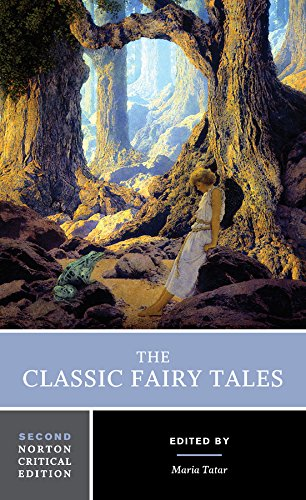 The Classic Fairy Tales (Norton Critical Editions)