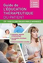 Guide de l'éducation thérapeutique du patient - ETP - Fiches de soins éducatifs pour les infirmier(e)s de David Naudin