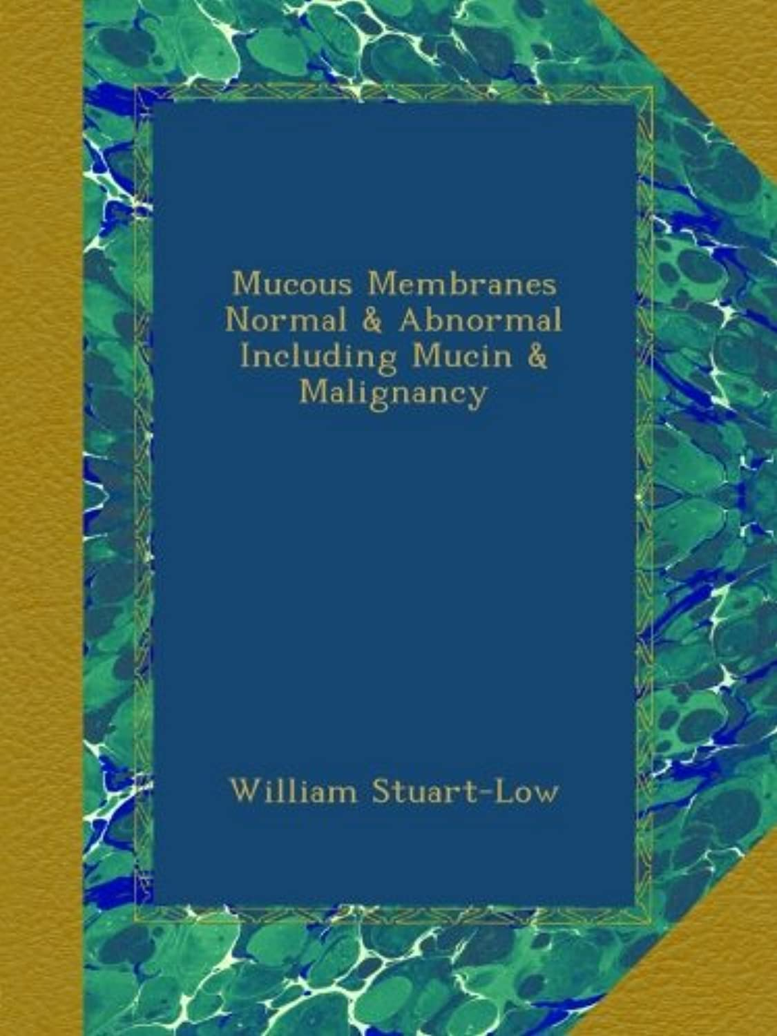 Mucous Membranes Normal & Abnormal Including Mucin & Malignancy