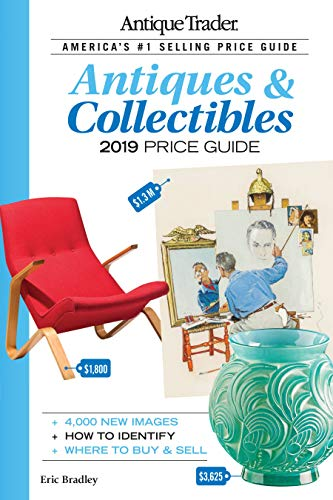Compare Textbook Prices for Antique Trader Antiques & Collectibles Price Guide 2019 Thirty-fifth Edition ISBN 9781440248764 by Bradley, Eric