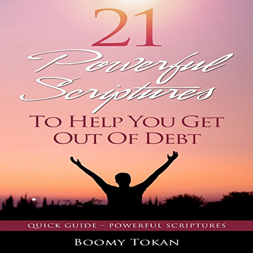 21 Powerful Scriptures: To Help You Get out of Debt audiobook cover art