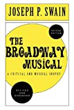 The Broadway Musical: A Critical and Musical Survey: A Critical...