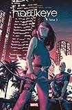 Hawkeye T03 - Réunion de famille - Format Kindle - 11,99 €