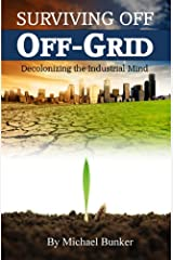 Surviving Off Off-Grid Kindle Edition