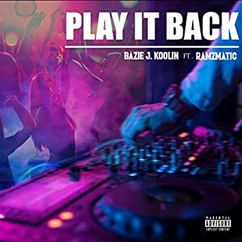 Play It Back (feat. Ramzmatic)