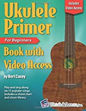 Download Ukulele Primer Book for Beginners: with Online Video Access PDF