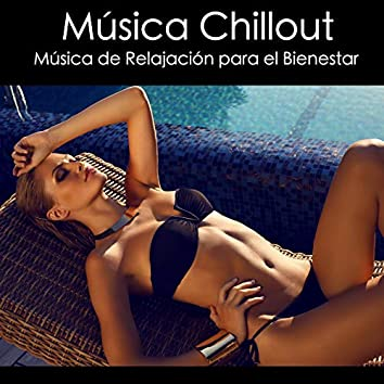Música Chillout - Música De Relajación Para El Bienestar