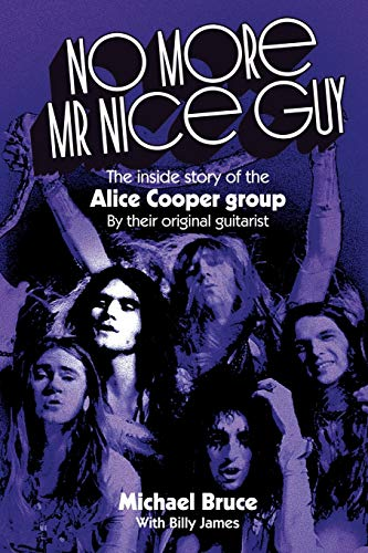 No More Mr Nice Guy: The inside story of the Alice Cooper...