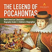 The Legend of Pocahontas - North American Colonization - Biography Grade 3 - Children's Biographies