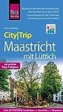Reise Know-How CityTrip Maastricht: Reiseführer mit Faltplan und kostenloser Web-App