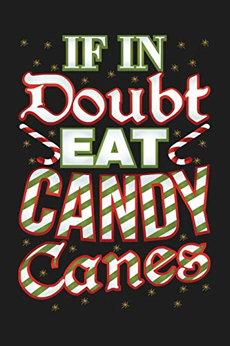 If In Doubt Eat Candy Canes: 6'x9' 120 Page Christmas Keepsake Journal