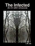 The Infected: An H1-2M1 Chronicle (English Edition)
