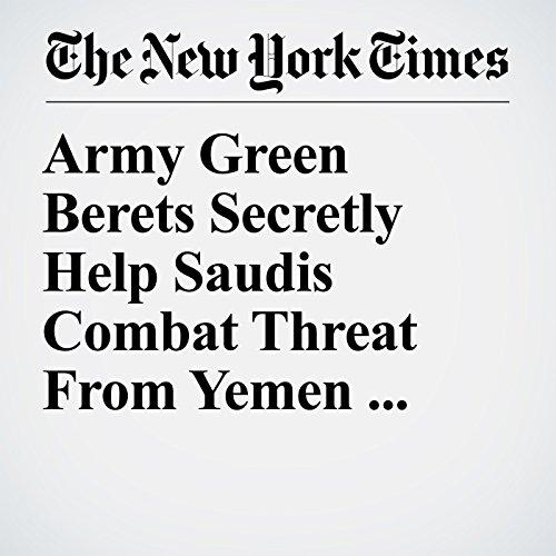 Army Green Berets Secretly Help Saudis Combat Threat From Yemen Rebels copertina